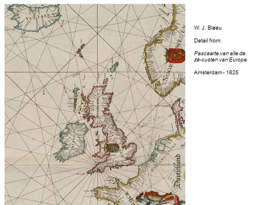 W. J. Blaeu Detail from: Pascaarte van alle de zè-custen van Europa Amsterdam - 1625