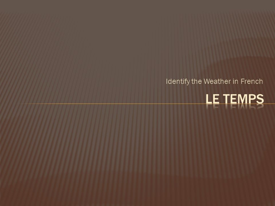 Identify the Weather in French