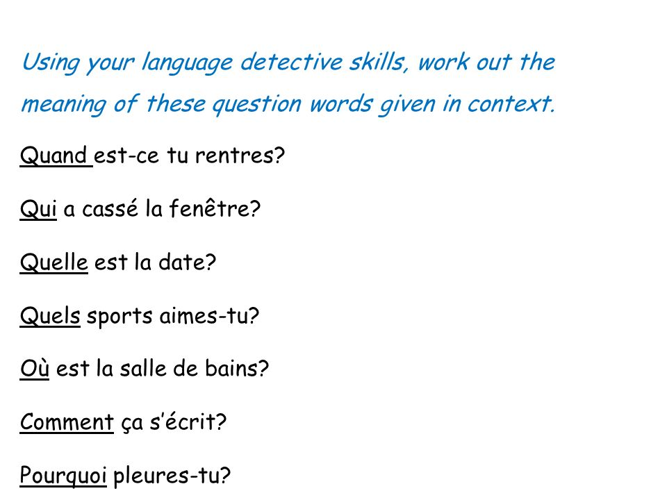 Using your language detective skills, work out the meaning of these question words given in context.