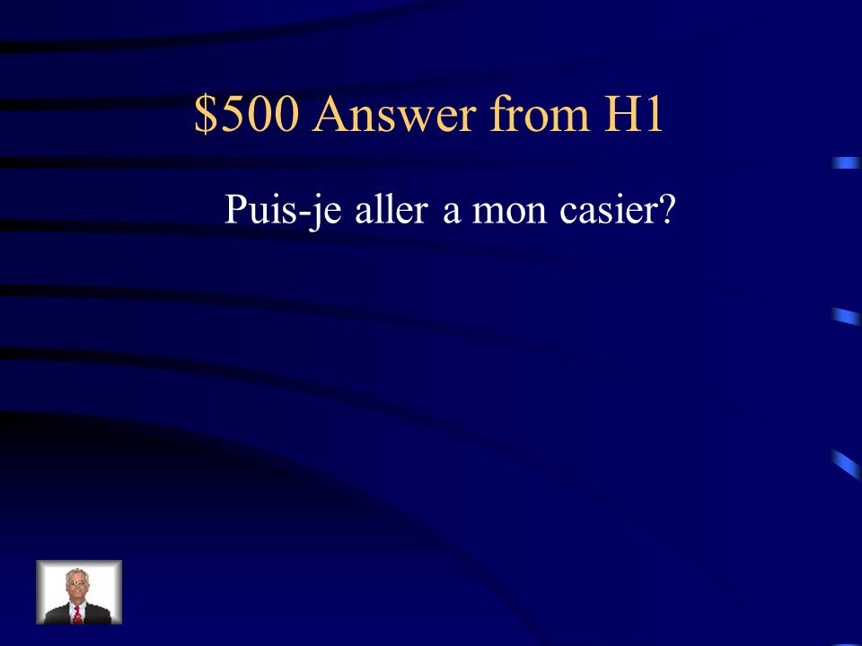 $500 Question from H1 How do you ask, May I go to my locker?