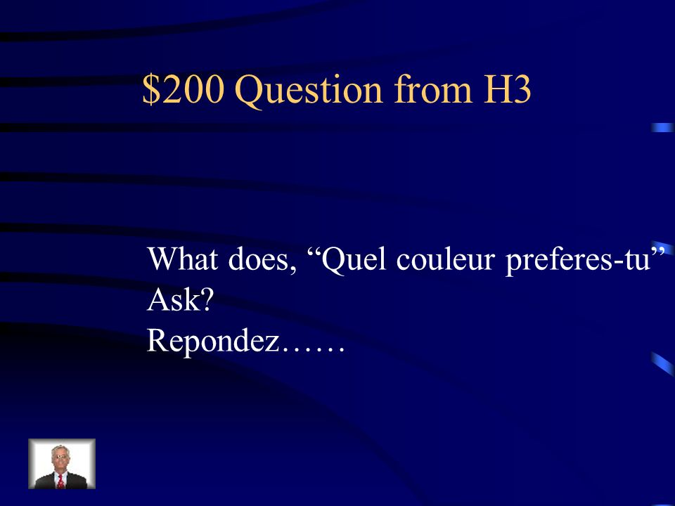 $100 Answer from H3 Quelle heure est-il