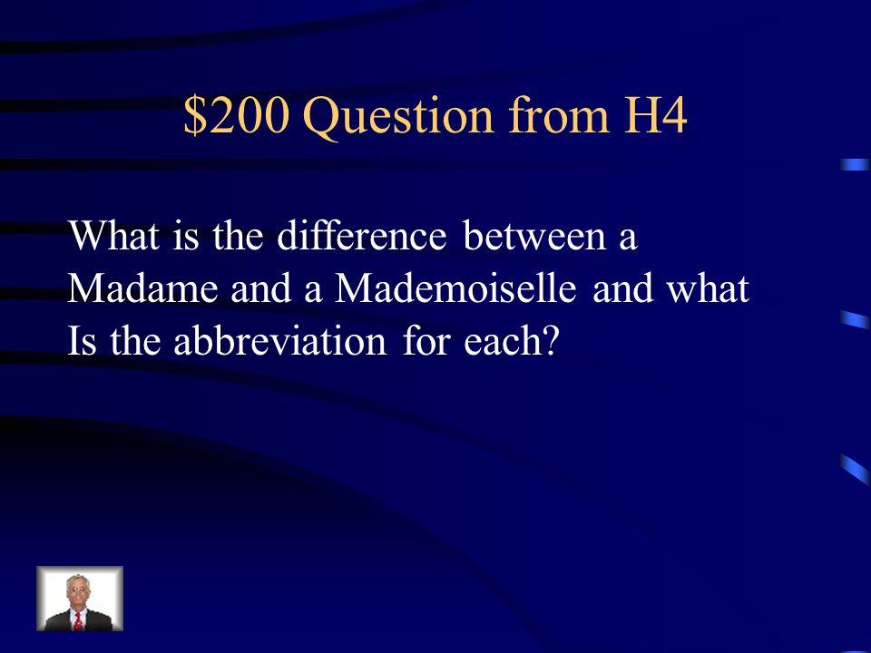 $100 Answer from H4 Au revoir, a plus, a bientot, a demain