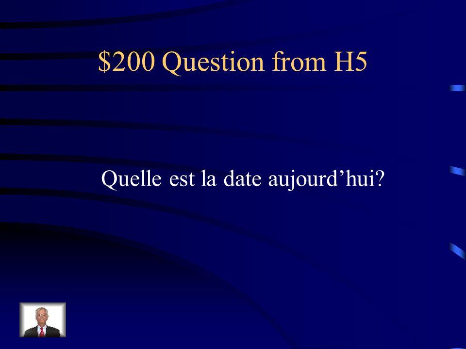$100 Answer from H5 Lundi, mardi, mercredi, jeudi, vendredi, samedi,dimanche