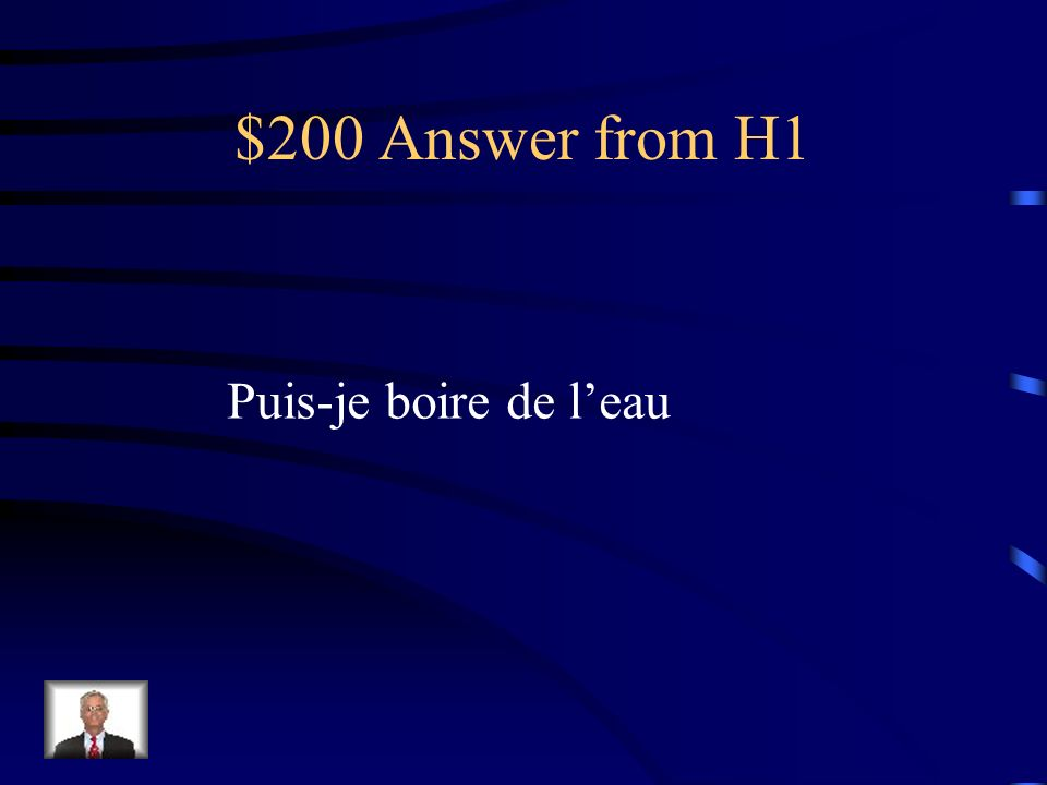 $200 Question from H1 How do you ask, May I get some water?