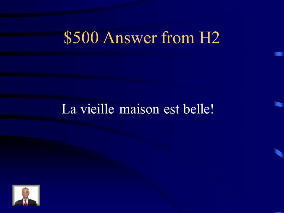 $500 Question from H2 The new house is beautiful!