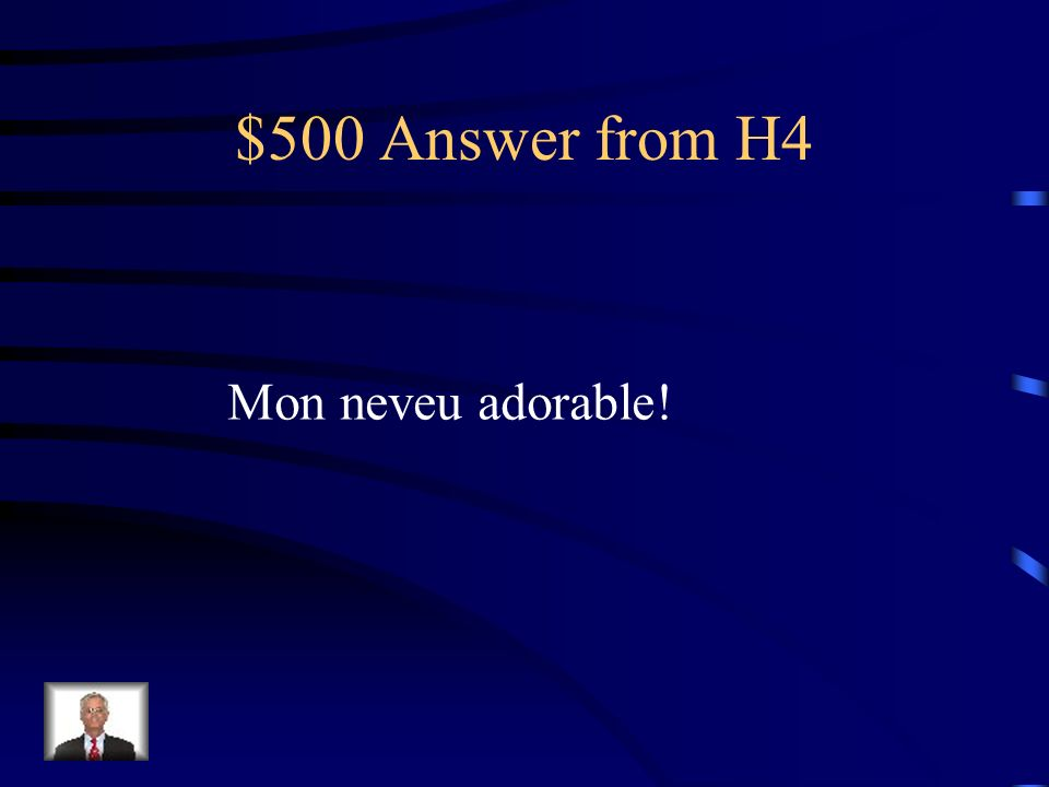 $500 Question from H4 My adorable nephew
