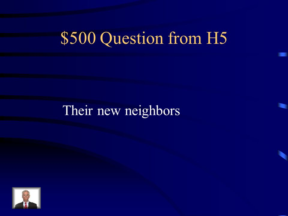 $400 Answer from H5 Mes vieux voisins