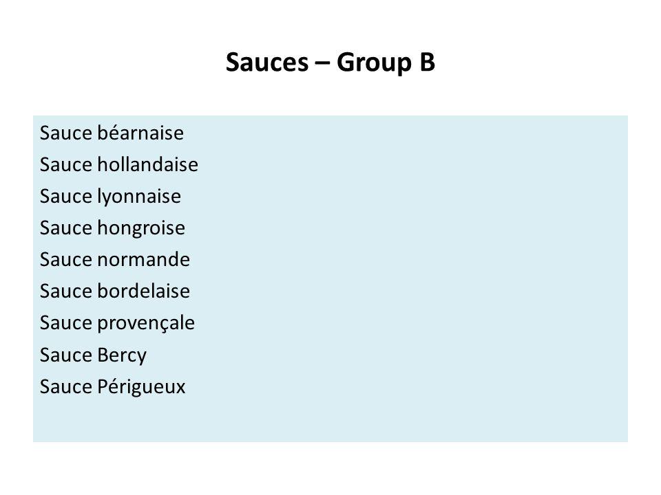 Sauces – Group B Sauce anchois Sauce moutarde Sauce câpre Sauce madère Sauce champignon Sauce menthe Sauce homard Sauce persil Sauce tomate Sauce à la crème
