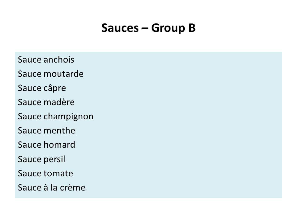 Sauces – Group C Sauce Aurore Sauce Robert Sauce Réforme Sauce Mornay Sauce chasseur Sauce diable Sauce piquante Sauce Châteaubriand Sauce tartare Sauce meunière