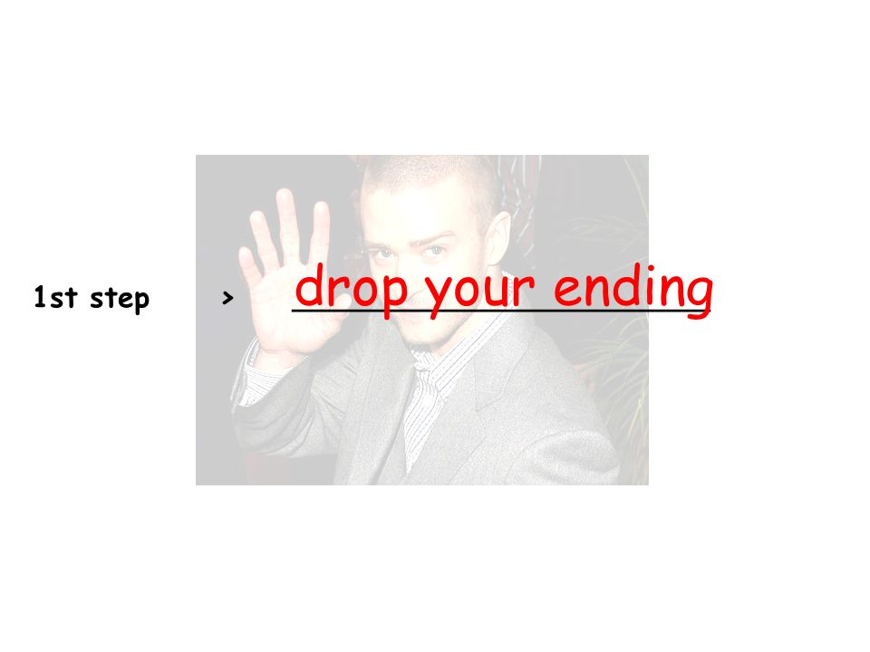 1st step > _______________________ drop your ending