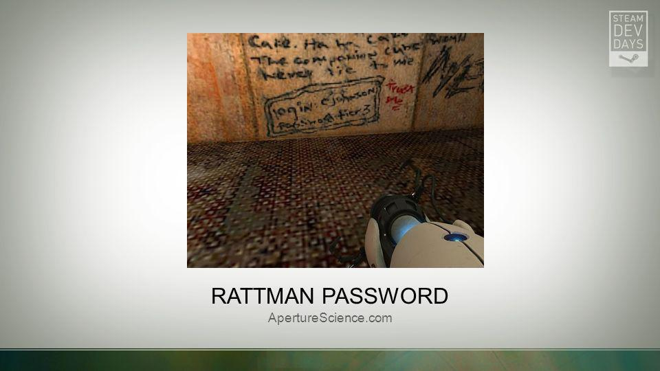 RATTMAN PASSWORD ApertureScience.com