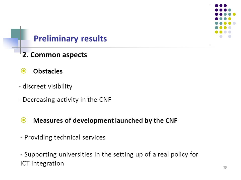 10 Preliminary results Obstacles Measures of development launched by the CNF 2.