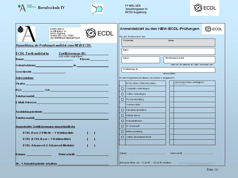 Berufsschule IV FF WELSER Jesuitengasse 14 86152 Augsburg Folie 16