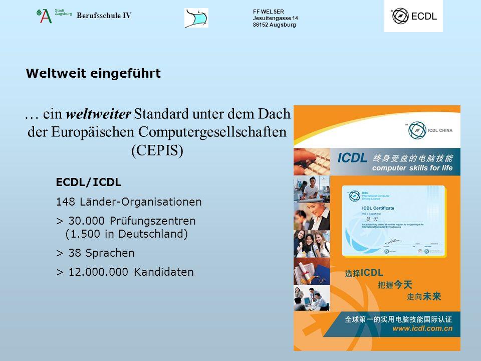 Berufsschule IV FF WELSER Jesuitengasse 14 86152 Augsburg Folie 3 Weltweit eingeführt … ein weltweiter Standard unter dem Dach der Europäischen Comput