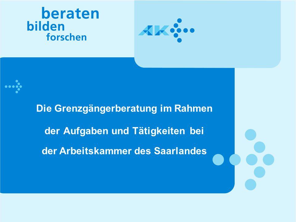 Die Grenzgängerberatung im Rahmen der Aufgaben und Tätigkeiten bei der Arbeitskammer des Saarlandes