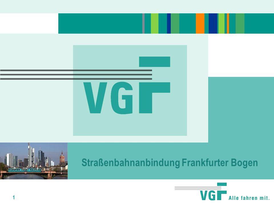 1 Straßenbahnanbindung Frankfurter Bogen