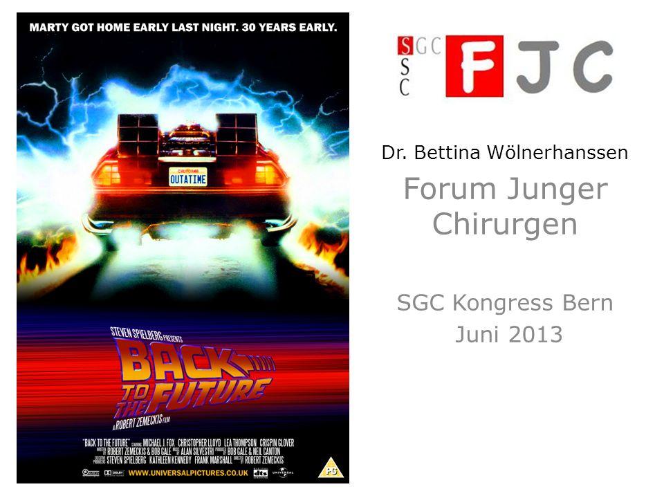 Dr. Bettina Wölnerhanssen Forum Junger Chirurgen SGC Kongress Bern Juni 2013
