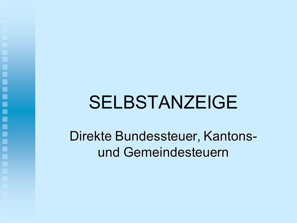 SELBSTANZEIGE Direkte Bundessteuer, Kantons- und Gemeindesteuern