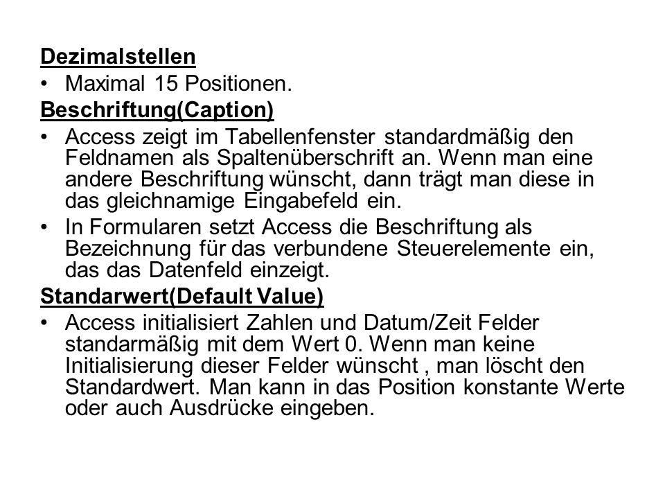 Dezimalstellen Maximal 15 Positionen.