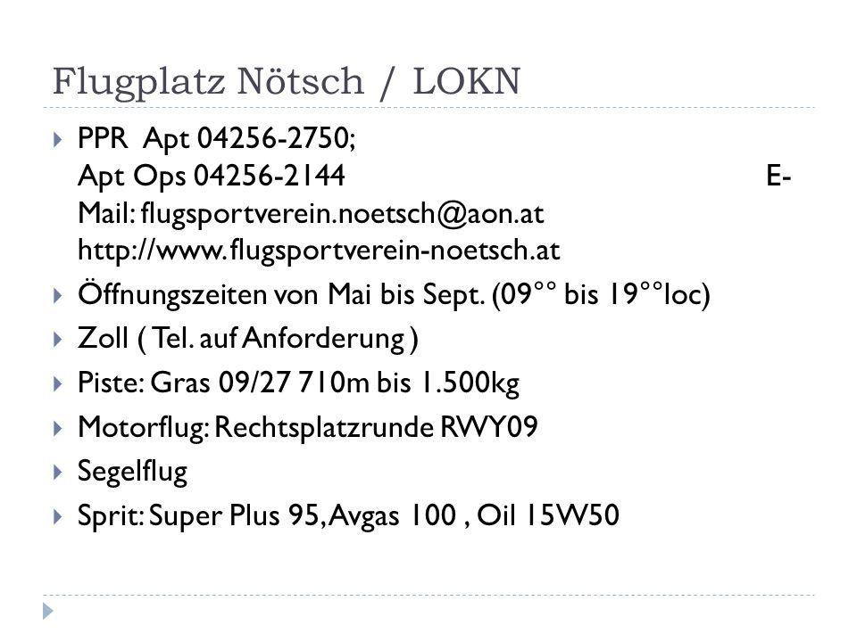 Flugplatz Nötsch / LOKN PPR Apt 04256-2750; Apt Ops 04256-2144 E- Mail: flugsportverein.noetsch@aon.at http://www.