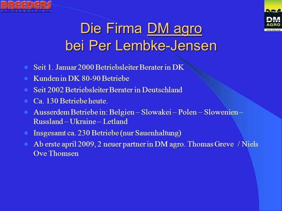 Die Firma DM agro bei Per Lembke-Jensen Seit 1.
