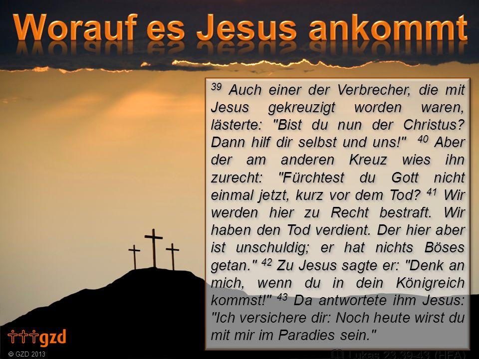 39 Auch einer der Verbrecher, die mit Jesus gekreuzigt worden waren, lästerte: