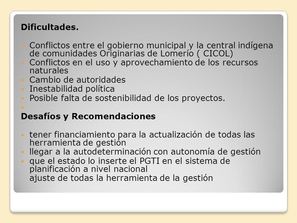Dificultades. Conflictos entre el gobierno municipal y la central indígena de comunidades Originarias de Lomerío ( CICOL) Conflictos en el uso y aprov