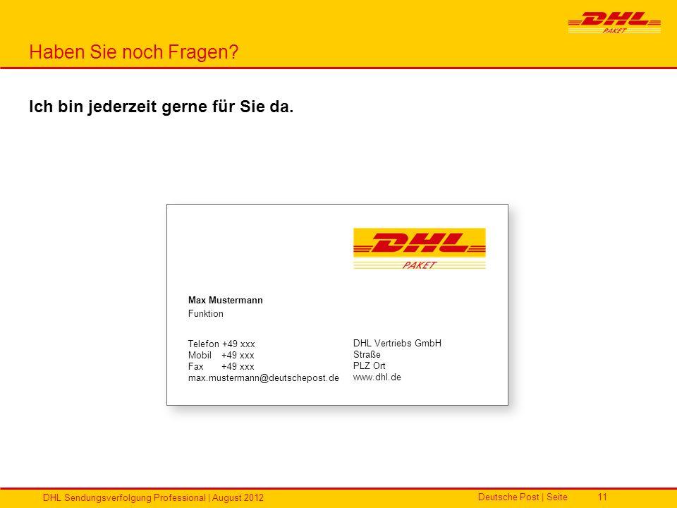 Deutsche Post | Seite DHL Sendungsverfolgung Professional | August 2012 11 Max Mustermann Funktion Telefon +49 xxx Mobil+49 xxx Fax+49 xxx max.musterm