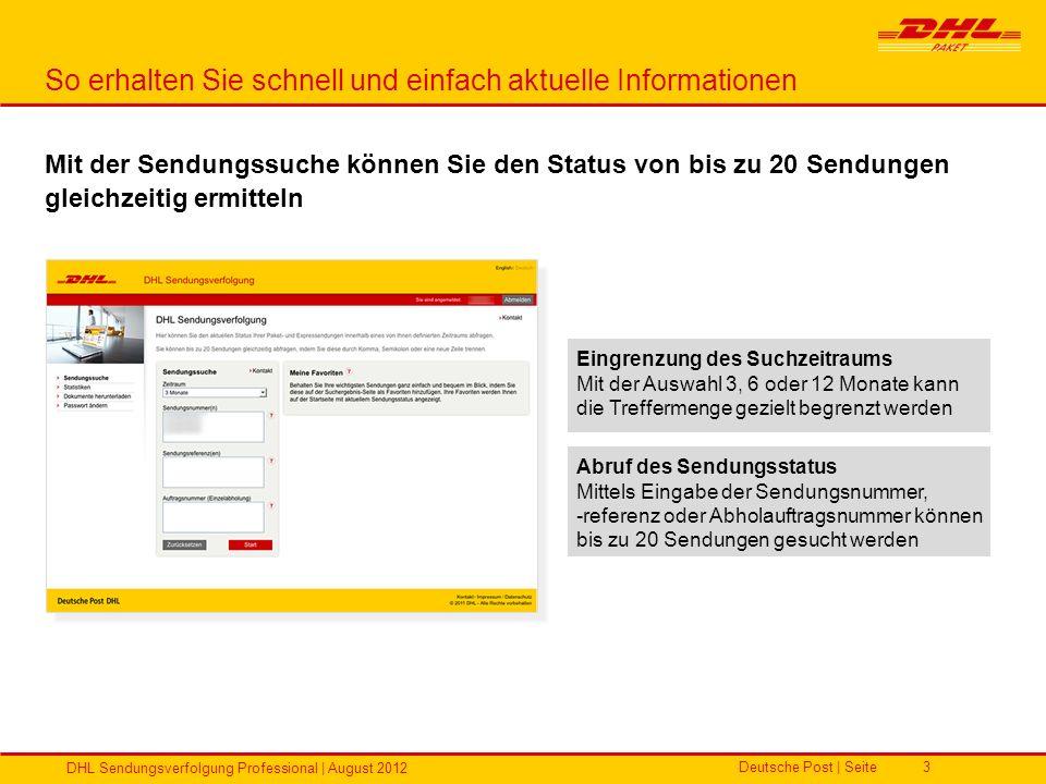 Deutsche Post | Seite DHL Sendungsverfolgung Professional | August 2012 3 So erhalten Sie schnell und einfach aktuelle Informationen Mit der Sendungss
