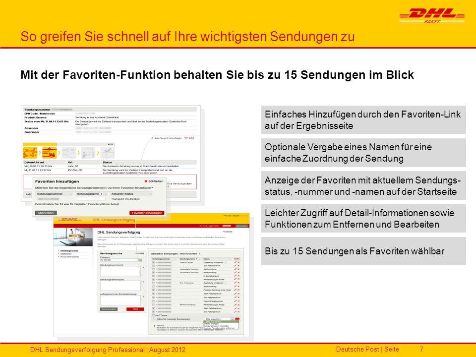 Deutsche Post | Seite DHL Sendungsverfolgung Professional | August 2012 7 So greifen Sie schnell auf Ihre wichtigsten Sendungen zu Mit der Favoriten-F