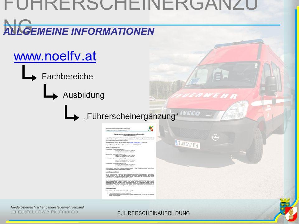 FÜHRERSCHEINAUSBILDUNG FÜHRERSCHEINERGÄNZU NG ALLGEMEINE INFORMATIONEN www.noelfv.at Fachbereiche Ausbildung Führerscheinergänzung