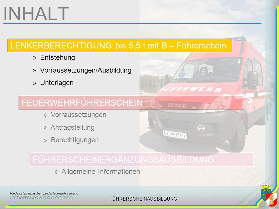 FÜHRERSCHEINAUSBILDUNG Lenkerberechtigung 5,5 t ENTSTEHUNG »Technische Probleme aufgrund der Überladung von Feuerwehrfahrzeugen »Personelle Probleme aufgrund der teuren C – Ausbildung