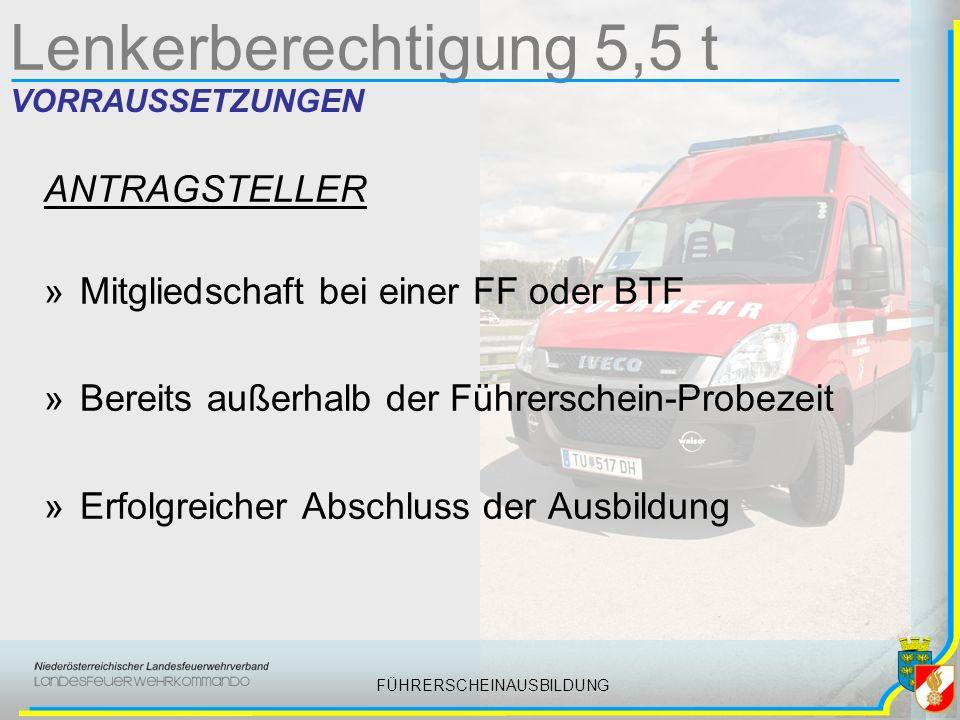 FÜHRERSCHEINAUSBILDUNG Lenkerberechtigung 5,5 t VORRAUSSETZUNGEN AUSBILDER »Min.