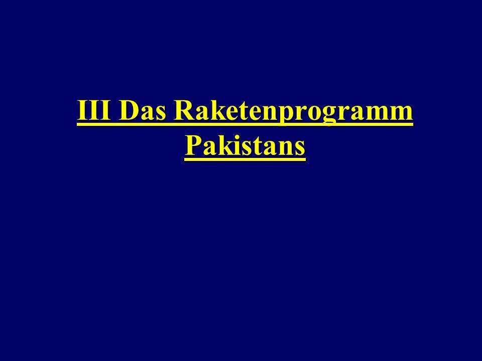 III Das Raketenprogramm Pakistans