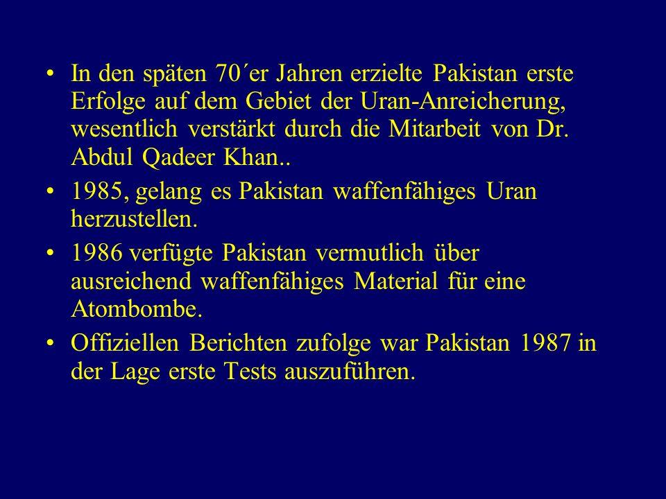 In den späten 70´er Jahren erzielte Pakistan erste Erfolge auf dem Gebiet der Uran-Anreicherung, wesentlich verstärkt durch die Mitarbeit von Dr.