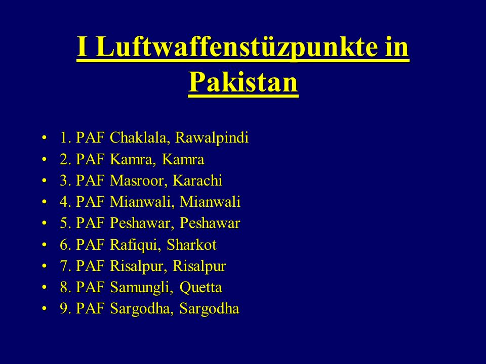I Luftwaffenstüzpunkte in Pakistan 1. PAF Chaklala, Rawalpindi1.