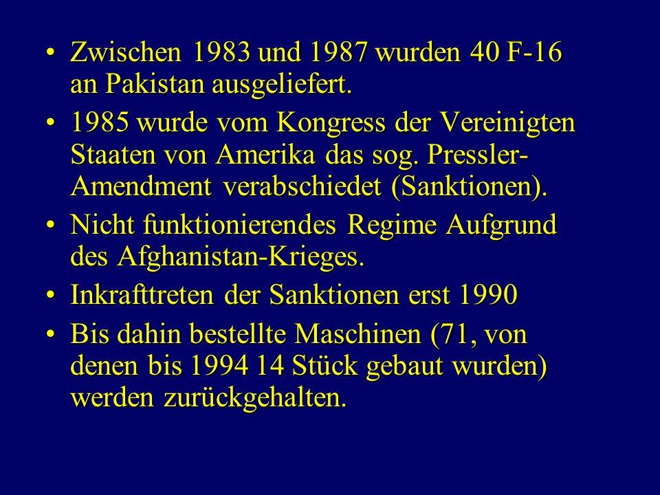 Zwischen 1983 und 1987 wurden 40 F-16 an Pakistan ausgeliefert.Zwischen 1983 und 1987 wurden 40 F-16 an Pakistan ausgeliefert.