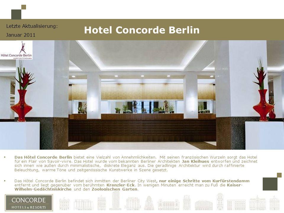 Letzte Aktualisierung: Januar 2011 Das Hôtel Concorde Berlin bietet eine Vielzahl von Annehmlichkeiten.