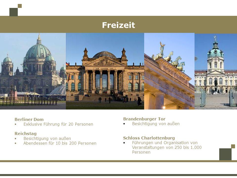Freizeit Berliner Dom Exklusive Führung für 20 Personen Reichstag Besichtigung von außen Abendessen für 10 bis 200 Personen Brandenburger Tor Besichtigung von außen Schloss Charlottenburg Führungen und Organisation von Veranstaltungen von 250 bis 1.000 Personen