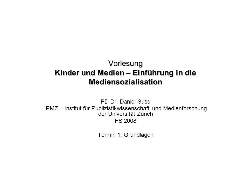 Vorlesung Kinder und Medien – Einführung in die Mediensozialisation PD Dr.