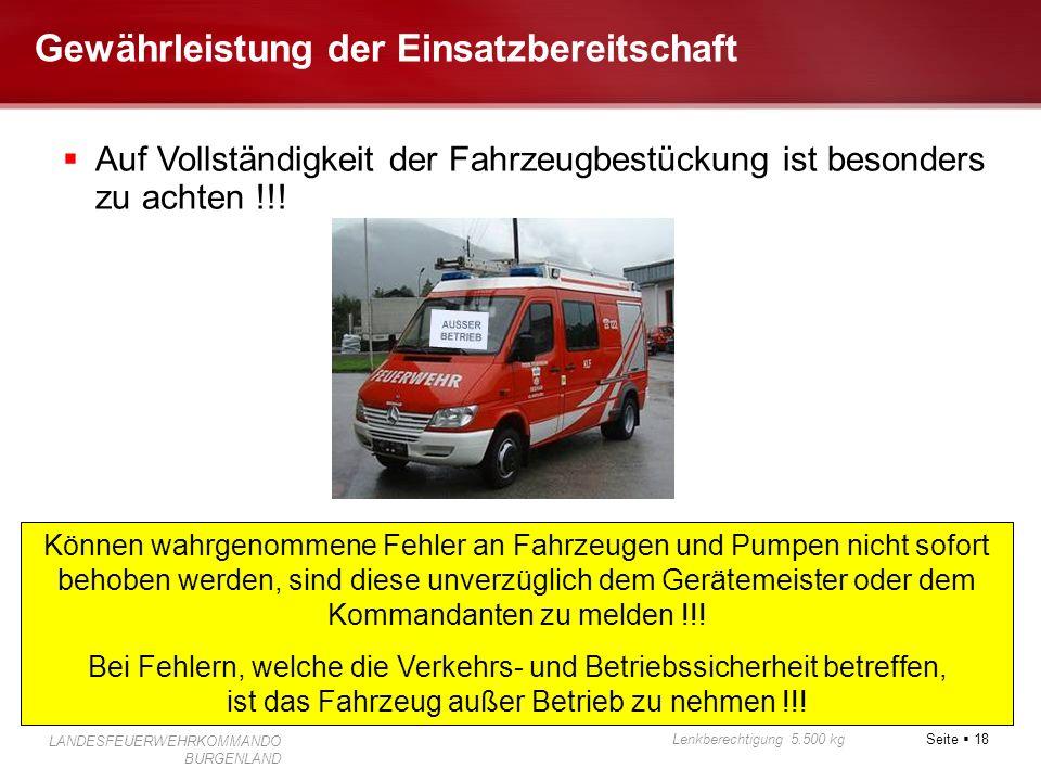Seite 18 Lenkberechtigung 5.500 kg LANDESFEUERWEHRKOMMANDO BURGENLAND Gewährleistung der Einsatzbereitschaft Können wahrgenommene Fehler an Fahrzeugen