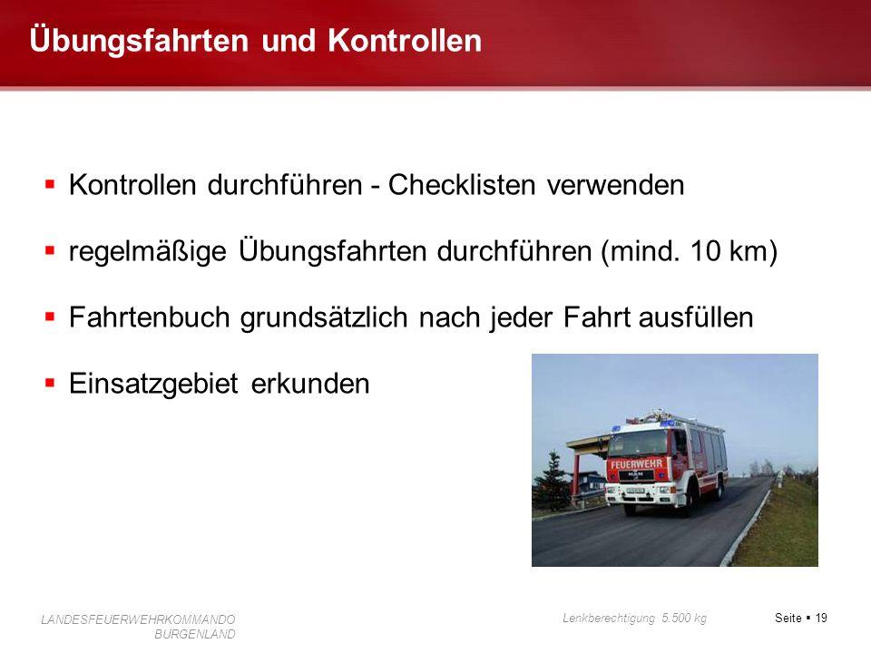 Seite 19 Lenkberechtigung 5.500 kg LANDESFEUERWEHRKOMMANDO BURGENLAND Übungsfahrten und Kontrollen Kontrollen durchführen - Checklisten verwenden rege