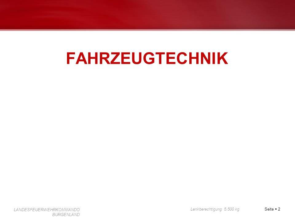 Seite 2 Lenkberechtigung 5.500 kg LANDESFEUERWEHRKOMMANDO BURGENLAND FAHRZEUGTECHNIK