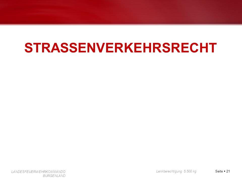 Seite 21 Lenkberechtigung 5.500 kg LANDESFEUERWEHRKOMMANDO BURGENLAND STRASSENVERKEHRSRECHT