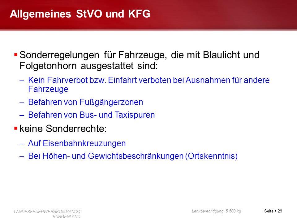 Seite 29 Lenkberechtigung 5.500 kg LANDESFEUERWEHRKOMMANDO BURGENLAND Allgemeines StVO und KFG Sonderregelungen für Fahrzeuge, die mit Blaulicht und F