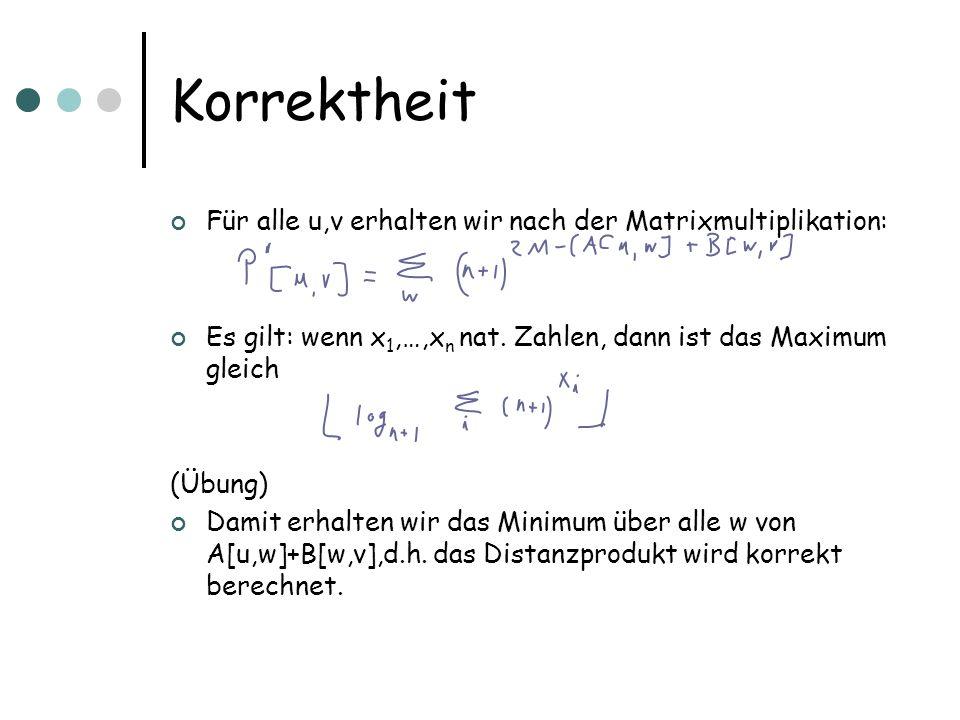 Korrektheit Für alle u,v erhalten wir nach der Matrixmultiplikation: Es gilt: wenn x 1,…,x n nat.