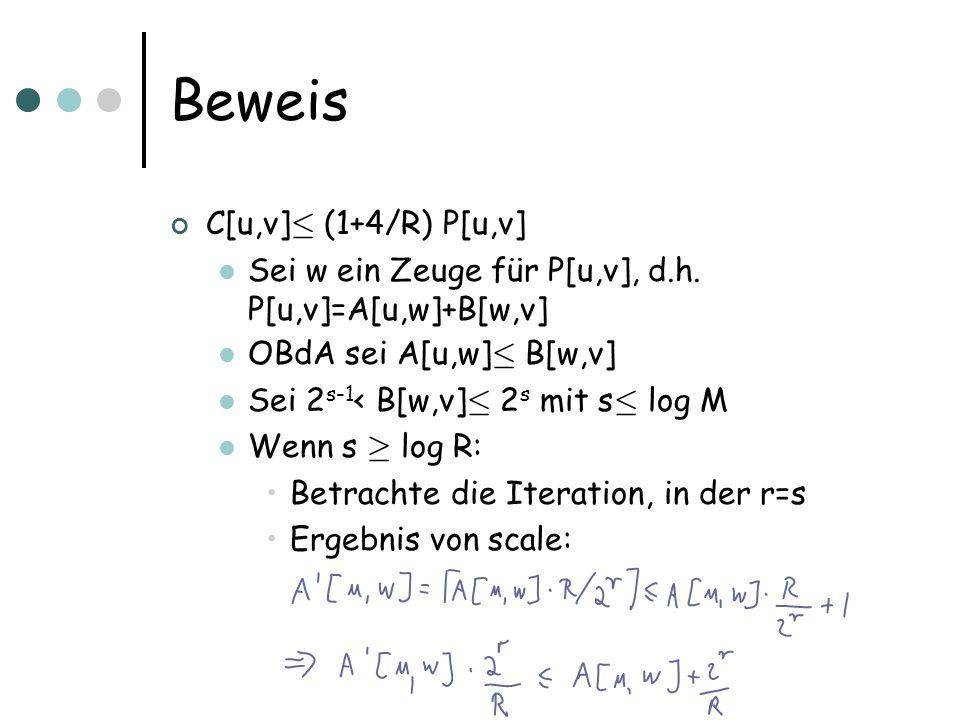 Beweis C[u,v] · (1+4/R) P[u,v] Sei w ein Zeuge für P[u,v], d.h.