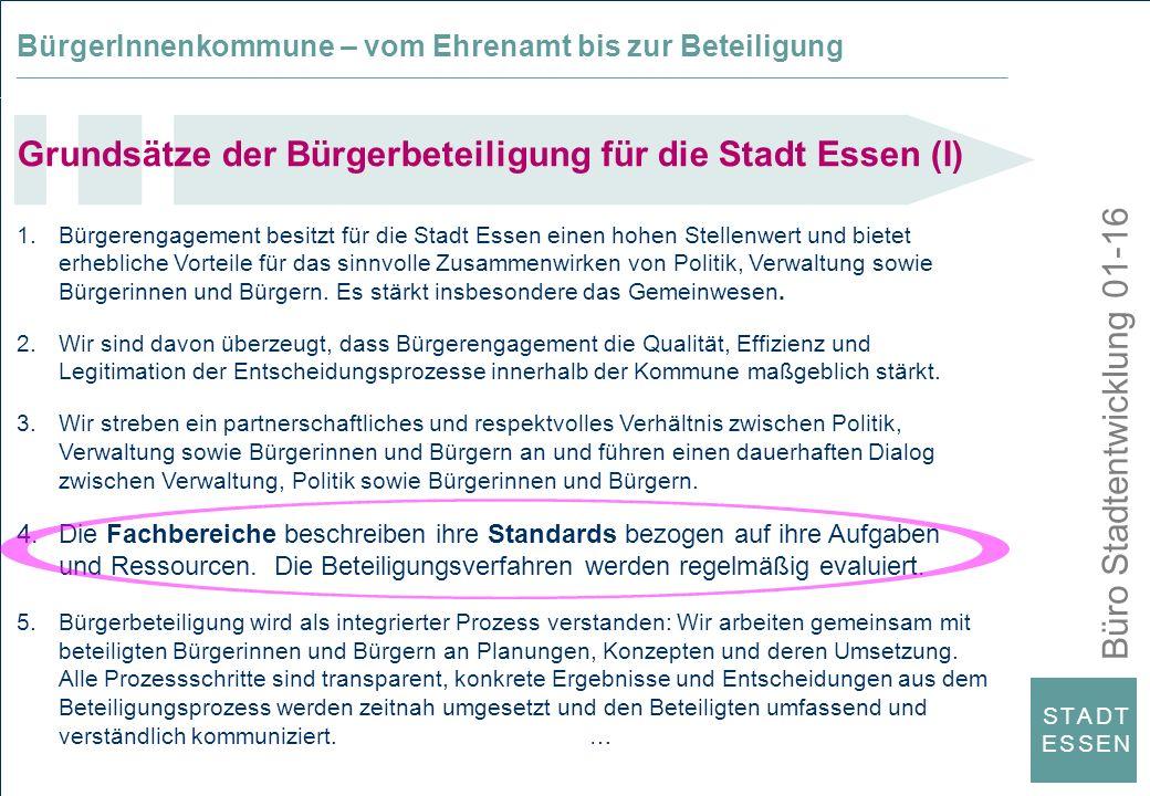 Büro Stadtentwicklung 01-16 S T A D TE S S E NS T A D TE S S E N 1.Bürgerengagement besitzt für die Stadt Essen einen hohen Stellenwert und bietet erh