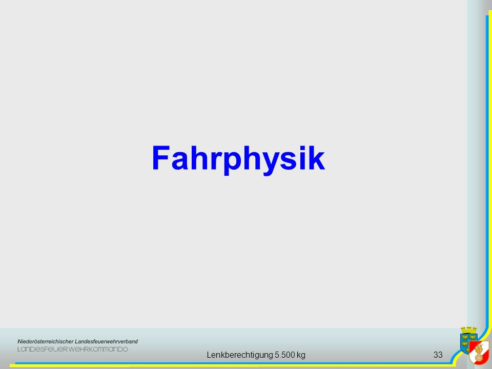 Lenkberechtigung 5.500 kg33 Fahrphysik