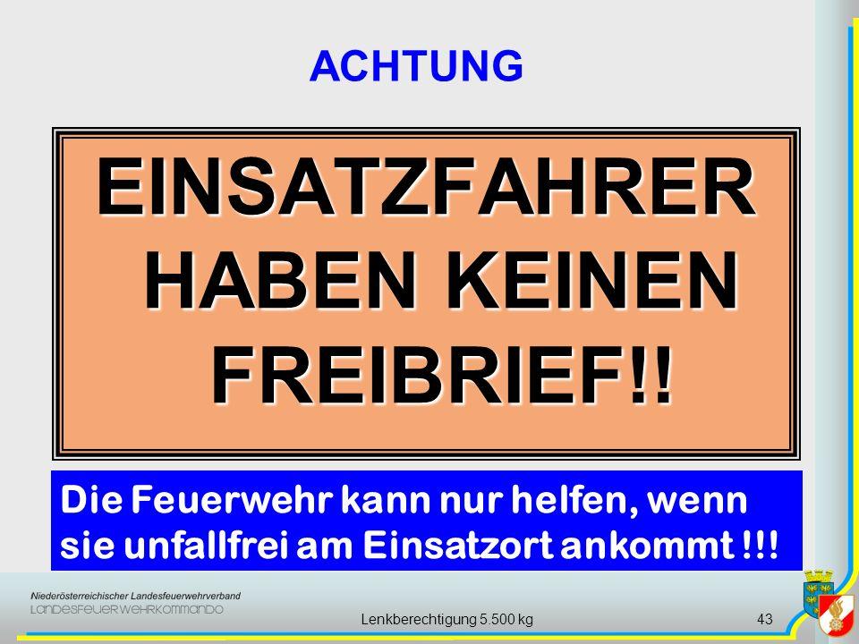 Lenkberechtigung 5.500 kg43 EINSATZFAHRER HABEN KEINEN FREIBRIEF!.